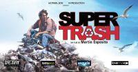 Super trash - Film documentaire