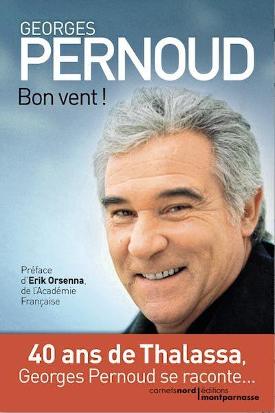 Georges Pernoud - Bon vent ! - Livre